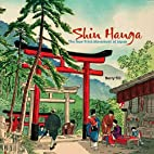 Shin Hanga: The New Print Movement of Japan…