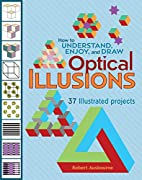 How to Understand, Enjoy, and Draw Optical…