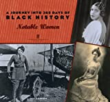 New York Public Library: A Journey Into 365 Days of Black History 2009 Calendar: Notable Women