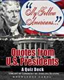 Anjelina Keating: My Fellow Americans: Quotes from U.S. Presidents Knowledge Cards Quiz Deck