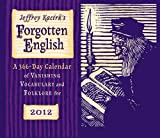 Jeffrey Kacirk: Jeffrey Kacirk's Forgotten English 366-Day 2012 Calendar