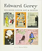 Edward Gorey: His Book Cover Art and Design…