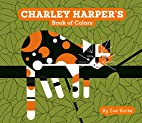 Charley Harper's Book of Colors (Charley…