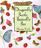 Koch, Maryjo: Dragonfly Beetle Butterfly Bee