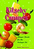 Harrison, Babs: Kitschy Canapes: Finger Food for the Swinger Set
