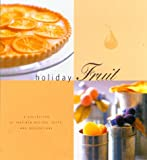 Brennan, Georgeanne: Holiday Fruit