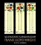 Maddex, Diane: 50 Favorite Furnishings by Frank Lloyd Wright