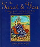 Revell, Lindel Barker: The Tarot &amp; You: A Simple Guide to Using the Cards for Self-Discovery and Prophecy