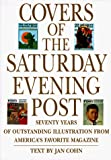 Cohn, Jan: Covers of the Saturday Evening Post: Seventy Years of Outstanding Illustration