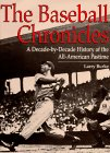 Burke, Larry: The Baseball Chronicles: A Decade-By-Decade History of the All-American Pastime