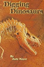 Digging Dinosaurs (First chapters) by Judy…