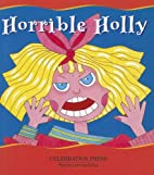 HORRIBLE HOLLY by Margaret Clyne