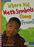 Veda Boyd Jones: Where Did Math Symbols Come From?, Grade 2 (iOpeners Series)