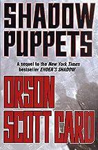 Shadow Puppets (Ender Wiggin Saga) by Orson…