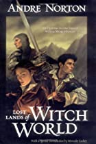 Lost Lands of Witch World by Andre Norton
