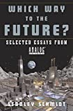 Schmidt, Stanley: Which Way to the Future?: Selected Essays From Analog (R)