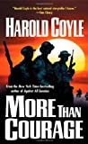 Coyle, Harold: More Than Courage (Coyle, Harold)