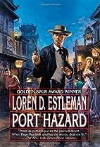 Port Hazard by Loren D. Estleman