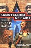 Harlan, Thomas: Wasteland of Flint