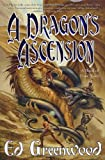 Greenwood, Ed: A Dragon's Ascension (Band of Four Novels)