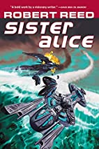 Sister Alice by Robert Reed
