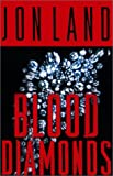 Land, Jon: Blood Diamonds (Ben Kamal and Danielle Barnea Novels)