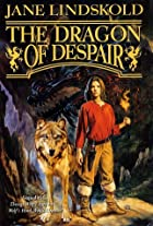The Dragon of Despair by Jane M. Lindskold