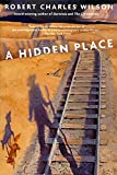 Wilson, Robert Charles: A Hidden Place