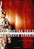 David Gerrold: The Martian Child: A Novel About A Single Father Adopting A Son