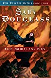 Douglass, Sara: The Nameless Day