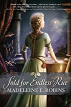 Sold for endless rue by Madeleine E. Robins