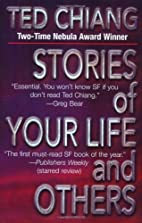 Stories of Your Life and Others by Ted…