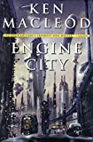 MacLeod, Ken: Engine City