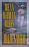 Smith, Julie: Mean Woman Blues