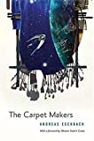 Eschbach, Andreas: The Carpet Makers: An Orson Scott Card Presents Book