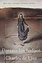Dreams Underfoot: The Newford Collection by…