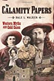 Walker, Dale L.: The Calamity Papers: Western Myths and Cold Cases