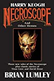 Lumley, Brian: Harry Keogh: Necroscope and Other Weird Heroes!