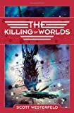 Westerfeld, Scott: The Killing of Worlds