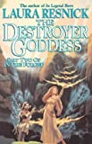 Resnick, Laura: The Destroyer Goddess Pt. 2: In Fire Forged