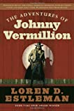 Estleman, Loren D.: The Adventures of Johnny Vermillion
