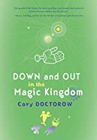 Down and Out in the Magic Kingdom by Cory…