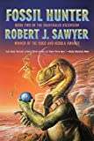 Sawyer, Robert J.: Fossil Hunter: Book Two Of The Quintaglio Ascension