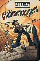 Clabbernappers by Len Bailey