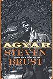 Brust, Steven: Agyar