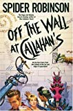 Robinson, Spider: Off the Wall at Callahan&#39;s