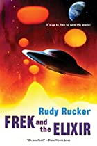 Frek and the Elixir by Rudy Rucker