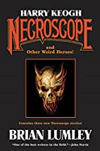 Harry Keogh: Necroscope and Other Heroes! by…