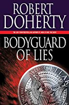 Bodyguard of Lies by Robert Doherty