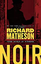 Noir: Three Novels of Suspense by Richard&hellip;
